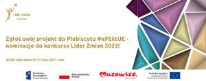 """Szukamy efektów Funduszy Europejskich na Mazowszu! – Startuje plebiscyt #eFEktUE – nominacje do konkursu Lider Zmian 2023""""!"""